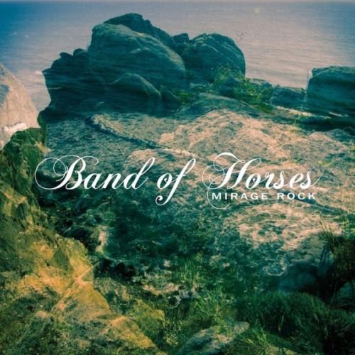 Band-of-Horses-Mirage-Rock-e1341892680685