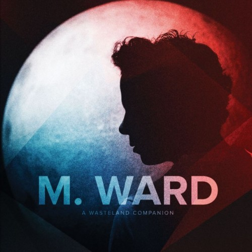 M.-Ward-A-Wasteland-Companion