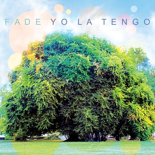 Yo La Tengo_Fade